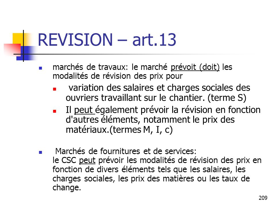 209 REVISION – art.13 marchés de travaux: le marché prévoit (doit) les modalités de révision des prix pour variation des salaires et charges sociales