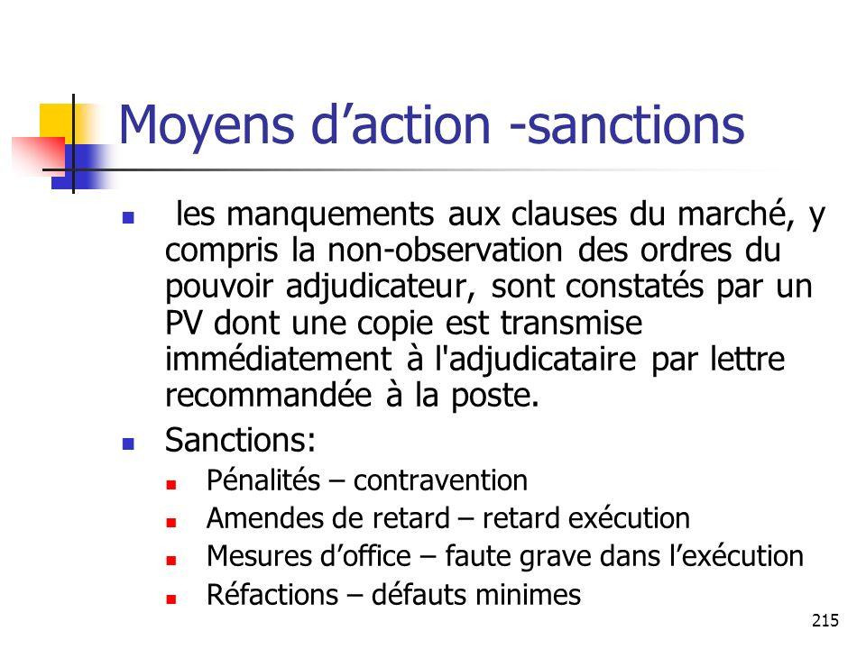 215 Moyens daction -sanctions les manquements aux clauses du marché, y compris la non-observation des ordres du pouvoir adjudicateur, sont constatés p