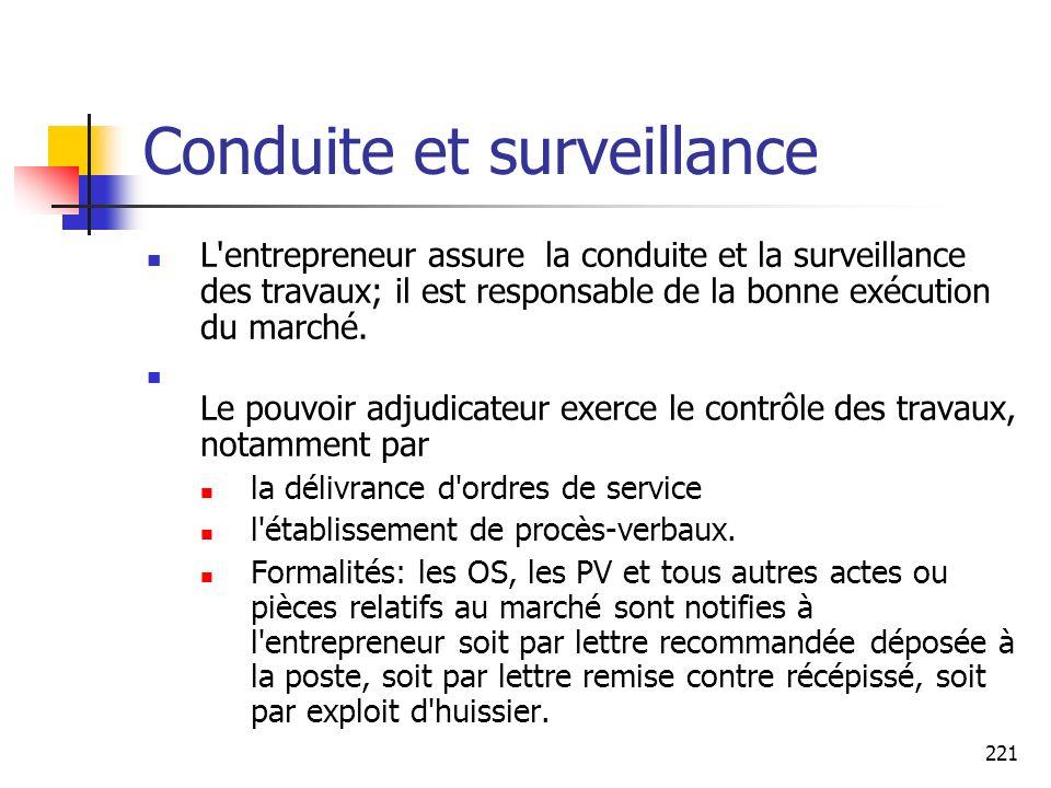 221 Conduite et surveillance L'entrepreneur assure la conduite et la surveillance des travaux; il est responsable de la bonne exécution du marché. Le