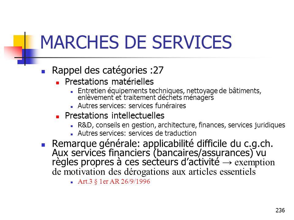 236 MARCHES DE SERVICES Rappel des catégories :27 Prestations matérielles Entretien équipements techniques, nettoyage de bâtiments, enlèvement et trai