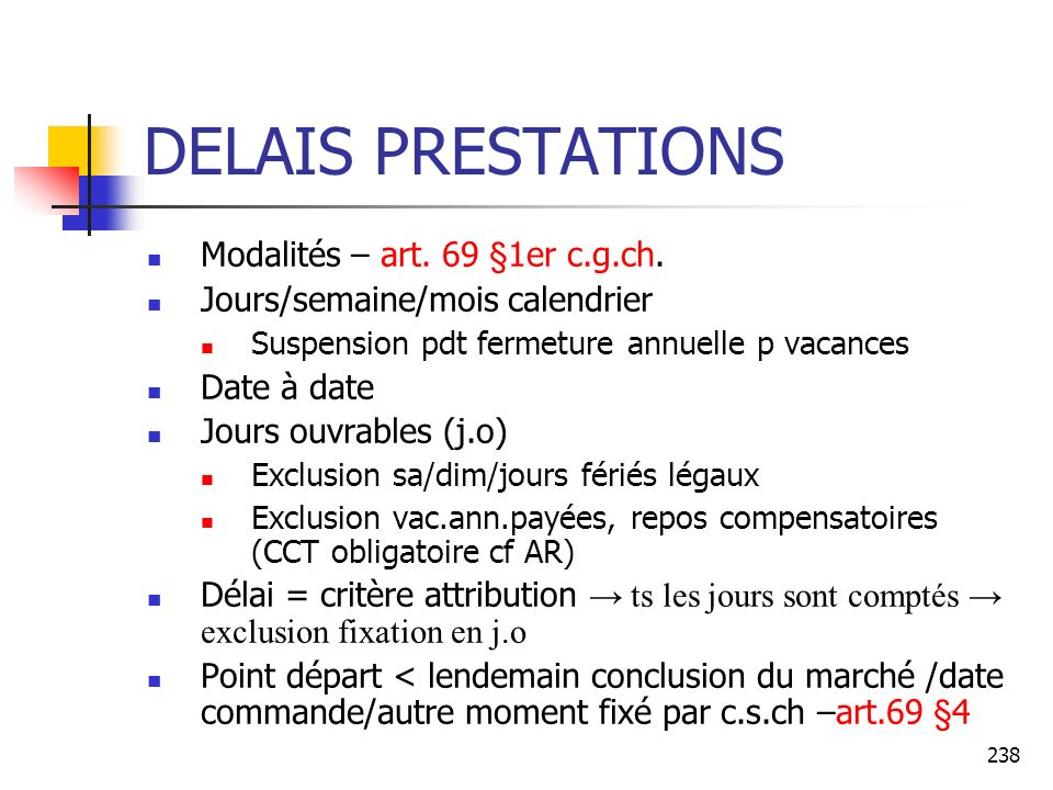 238 DELAIS PRESTATIONS Modalités – art.69 §1er c.g.ch.