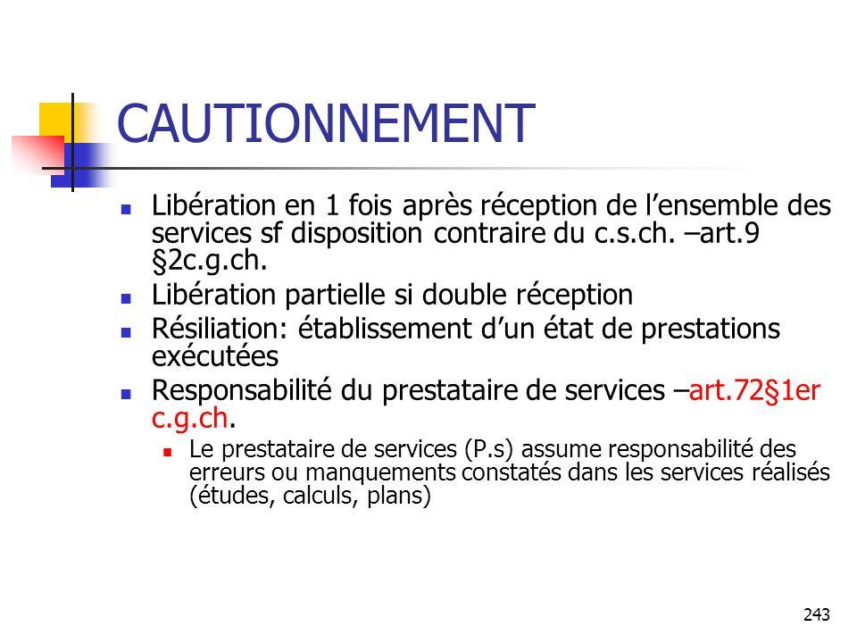 243 CAUTIONNEMENT Libération en 1 fois après réception de lensemble des services sf disposition contraire du c.s.ch. –art.9 §2c.g.ch. Libération parti