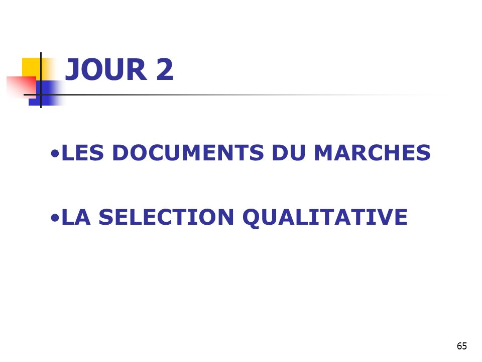 65 JOUR 2 LES DOCUMENTS DU MARCHES LA SELECTION QUALITATIVE