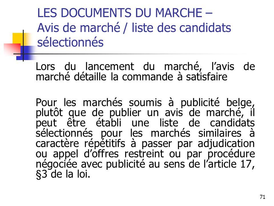 71 LES DOCUMENTS DU MARCHE – Avis de marché / liste des candidats sélectionnés Lors du lancement du marché, lavis de marché détaille la commande à sat