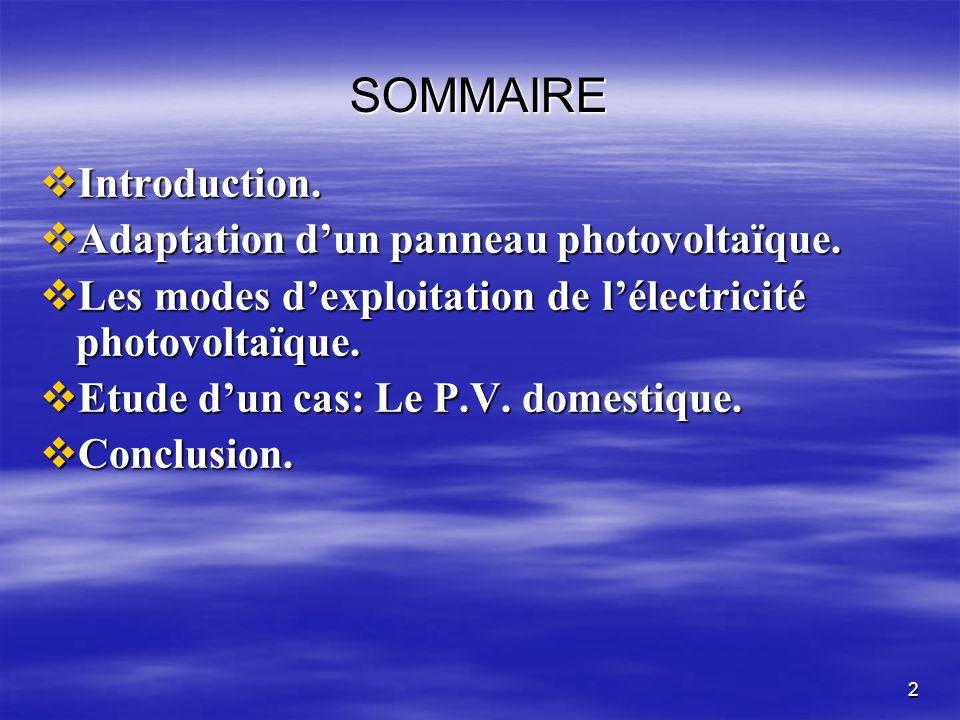 2 SOMMAIRE Introduction.Introduction. Adaptation dun panneau photovoltaïque.