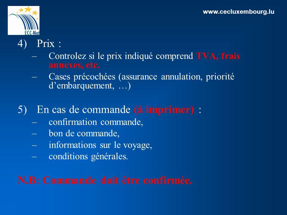 www.cecluxembourg.lu 4)Prix : –Controlez si le prix indiqué comprend TVA, frais annexes, etc.