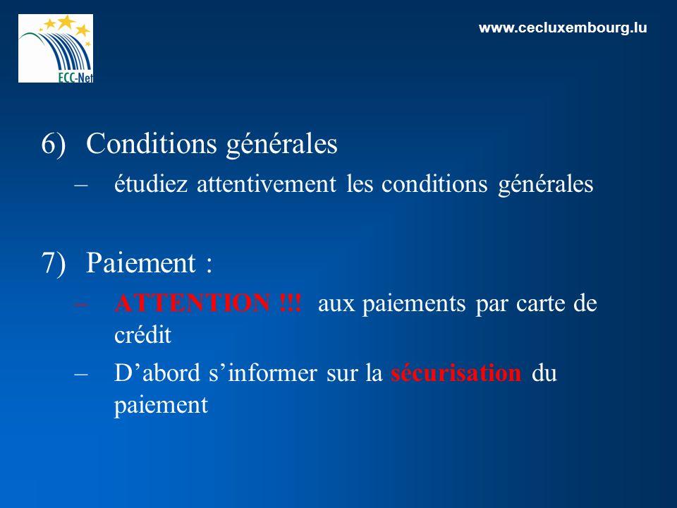 www.cecluxembourg.lu 6)Conditions générales –étudiez attentivement les conditions générales 7)Paiement : –ATTENTION !!! aux paiements par carte de cré