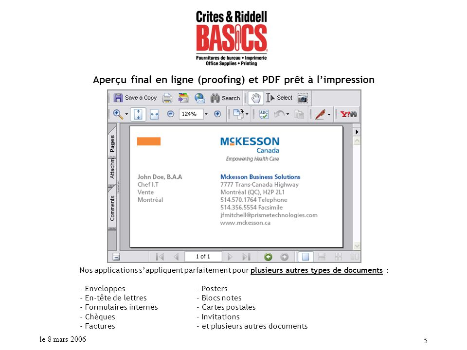 le 8 mars 2006 5 Aperçu final en ligne (proofing) et PDF prêt à limpression Nos applications sappliquent parfaitement pour plusieurs autres types de d