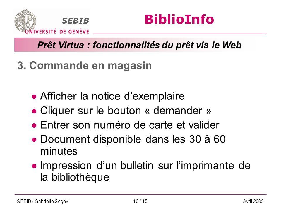 BiblioInfo SEBIB Prêt Virtua : fonctionnalités du prêt via le Web SEBIB / Gabrielle SegevAvril 200510 / 15 3.