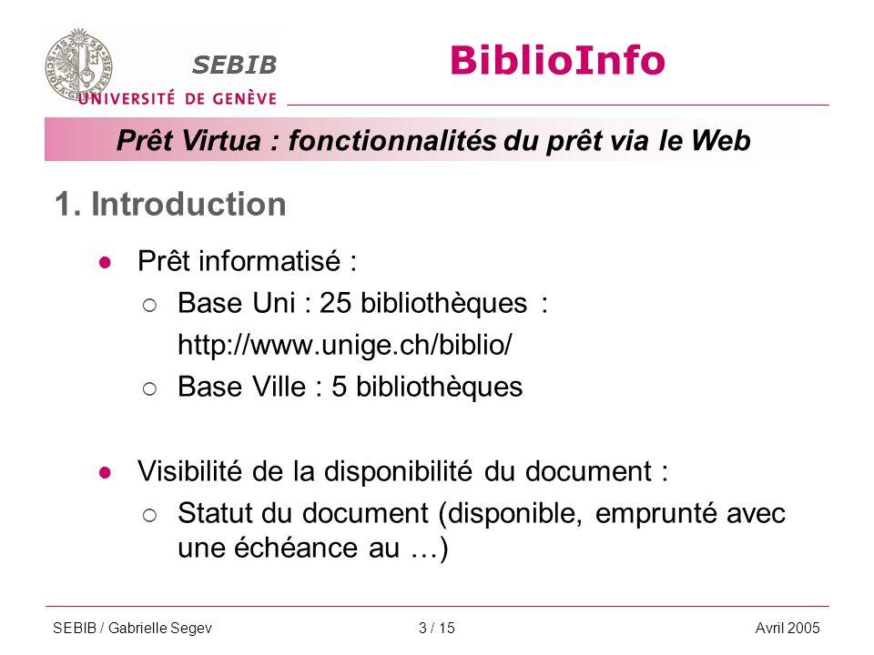 BiblioInfo SEBIB Prêt Virtua : fonctionnalités du prêt via le Web SEBIB / Gabrielle SegevAvril 20053 / 15 1.