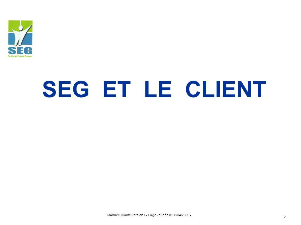 Manuel Qualité Version 1 - Page validée le 30/04/2009 - 3 SEG ET LE CLIENT