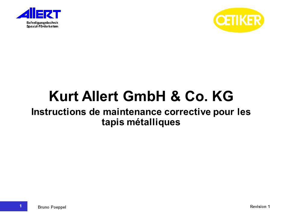 1 Revision 1 Bruno Poeppel Kurt Allert GmbH & Co. KG Instructions de maintenance corrective pour les tapis métalliques