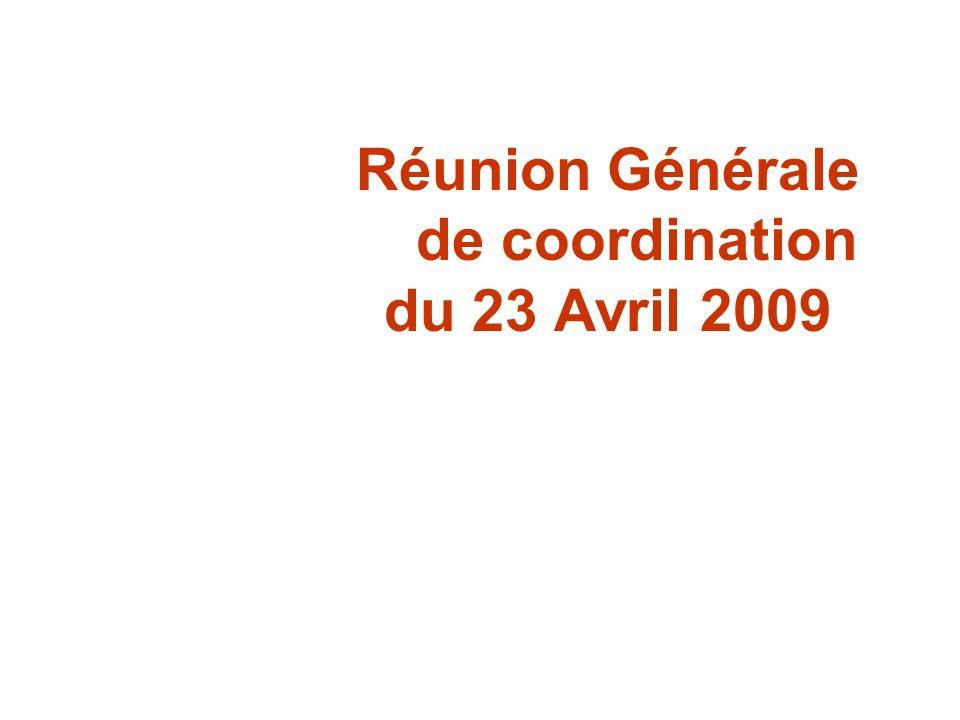 Réunion Générale de coordination du 23 Avril 2009