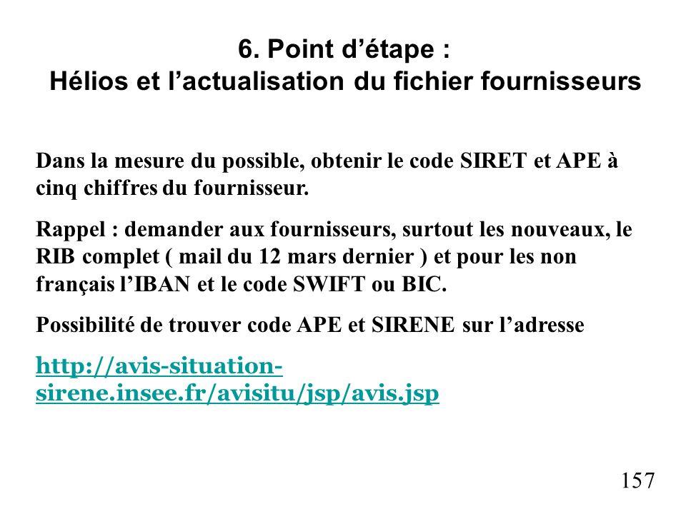7 6. Point détape : Hélios et lactualisation du fichier fournisseurs Dans la mesure du possible, obtenir le code SIRET et APE à cinq chiffres du fourn