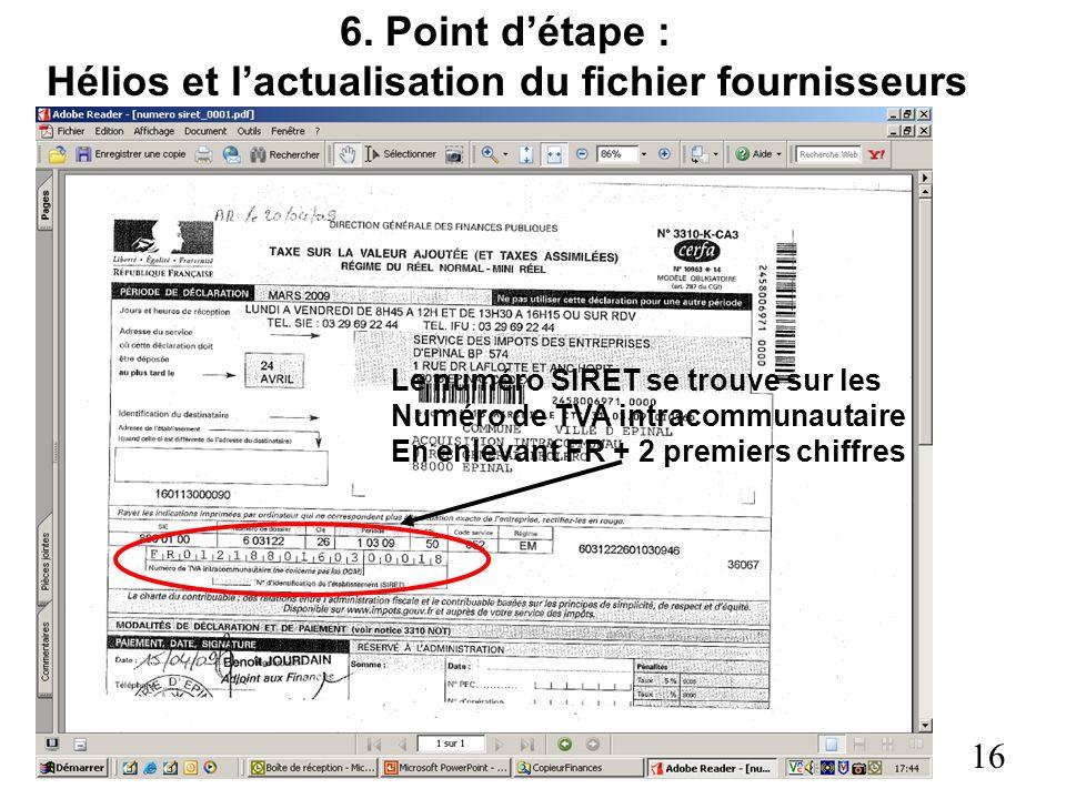 6. Point détape : Hélios et lactualisation du fichier fournisseurs 16 Le numéro SIRET se trouve sur les Numéro de TVA intracommunautaire En enlevant F