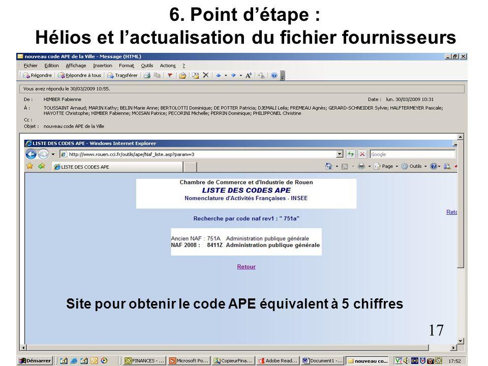 726 6. Point détape : Hélios et lactualisation du fichier fournisseurs Site pour obtenir le code APE équivalent à 5 chiffres 17