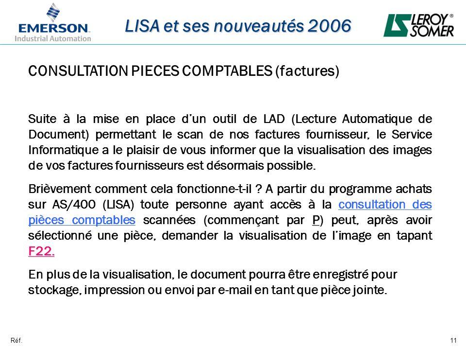 Réf.11 LISA et ses nouveautés 2006 CONSULTATION PIECES COMPTABLES (factures) Suite à la mise en place dun outil de LAD (Lecture Automatique de Documen