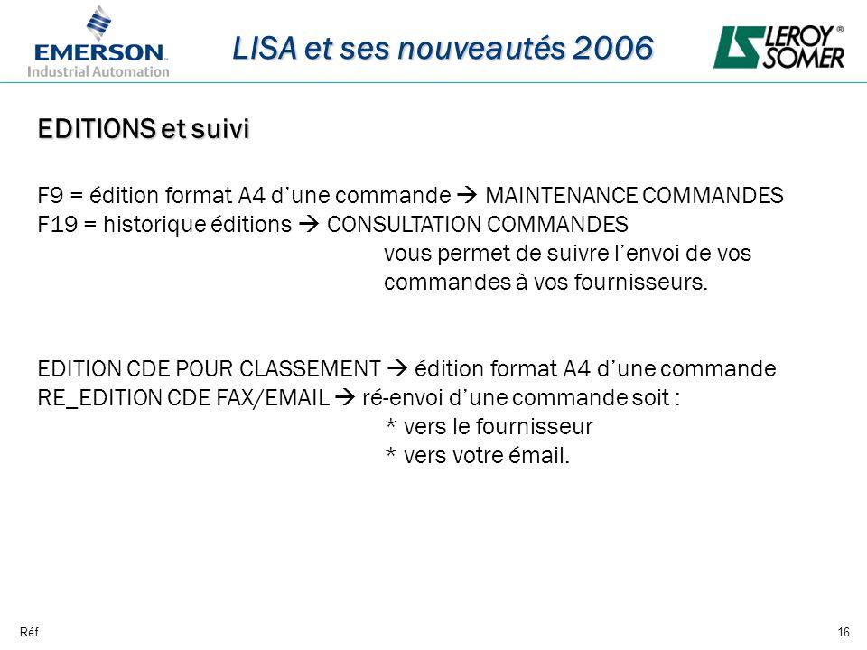 Réf.16 LISA et ses nouveautés 2006 EDITIONS et suivi F9 = édition format A4 dune commande MAINTENANCE COMMANDES F19 = historique éditions CONSULTATION