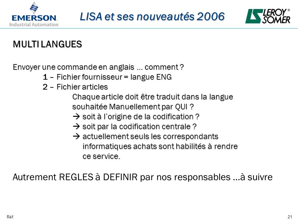 Réf.21 LISA et ses nouveautés 2006 MULTI LANGUES Envoyer une commande en anglais … comment ? 1 – Fichier fournisseur = langue ENG 2 – Fichier articles