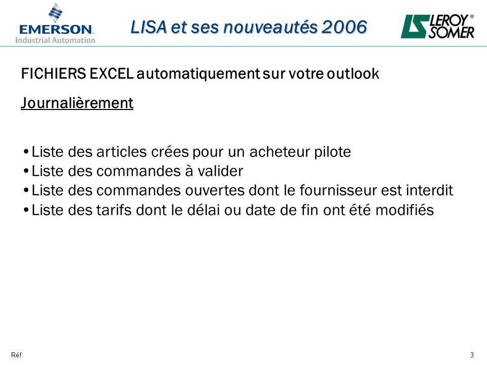 Réf.3 LISA et ses nouveautés 2006 FICHIERS EXCEL automatiquement sur votre outlook Journalièrement Liste des articles crées pour un acheteur pilote Li