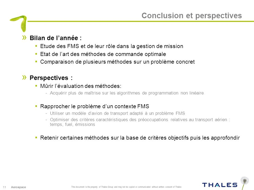 11 This document is the property of Thales Group and may not be copied or communicated without written consent of Thales Aerospace Conclusion et persp