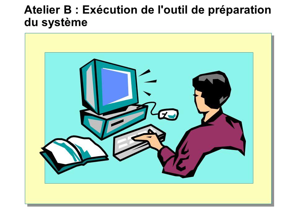 Atelier B : Exécution de l'outil de préparation du système