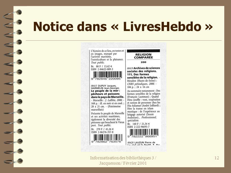 Informatisation des bibliothèques 3 / Jacquesson / Février 2001 12 Notice dans « LivresHebdo »