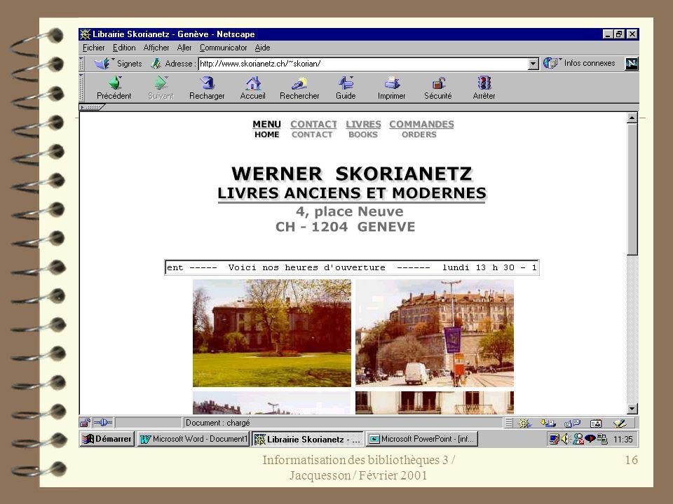 Informatisation des bibliothèques 3 / Jacquesson / Février 2001 16