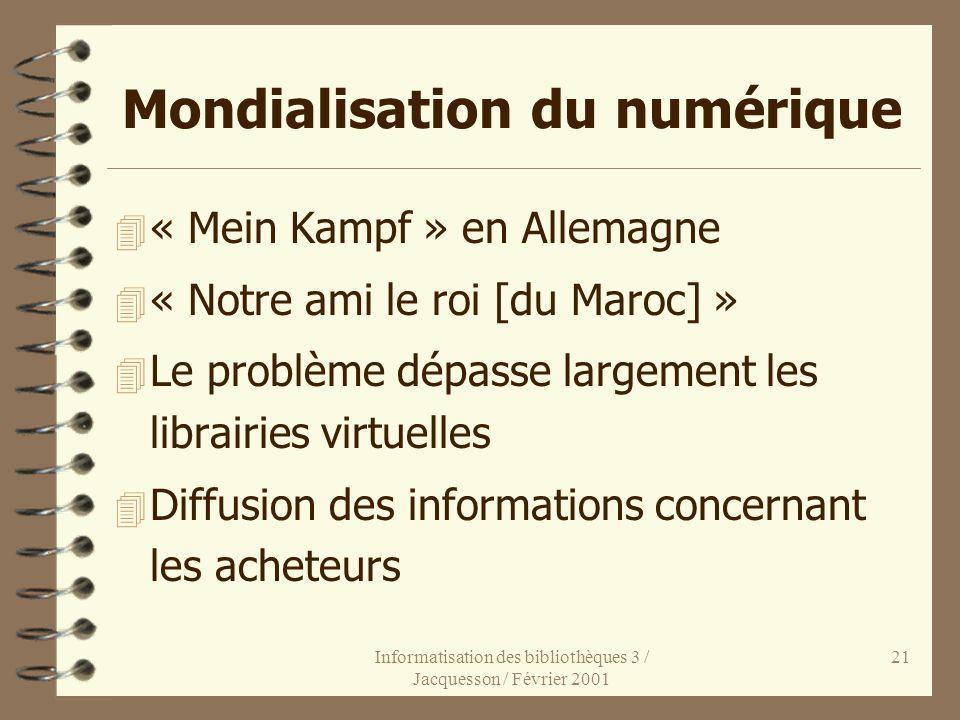 Informatisation des bibliothèques 3 / Jacquesson / Février 2001 21 Mondialisation du numérique 4 « Mein Kampf » en Allemagne 4 « Notre ami le roi [du
