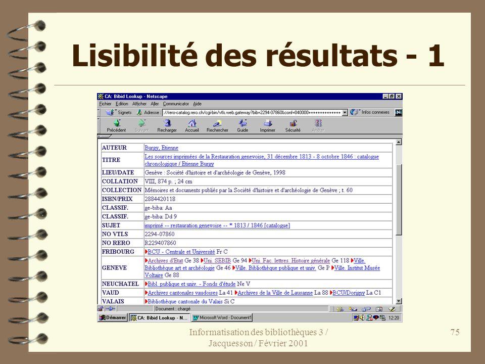 Informatisation des bibliothèques 3 / Jacquesson / Février 2001 75 Lisibilité des résultats - 1