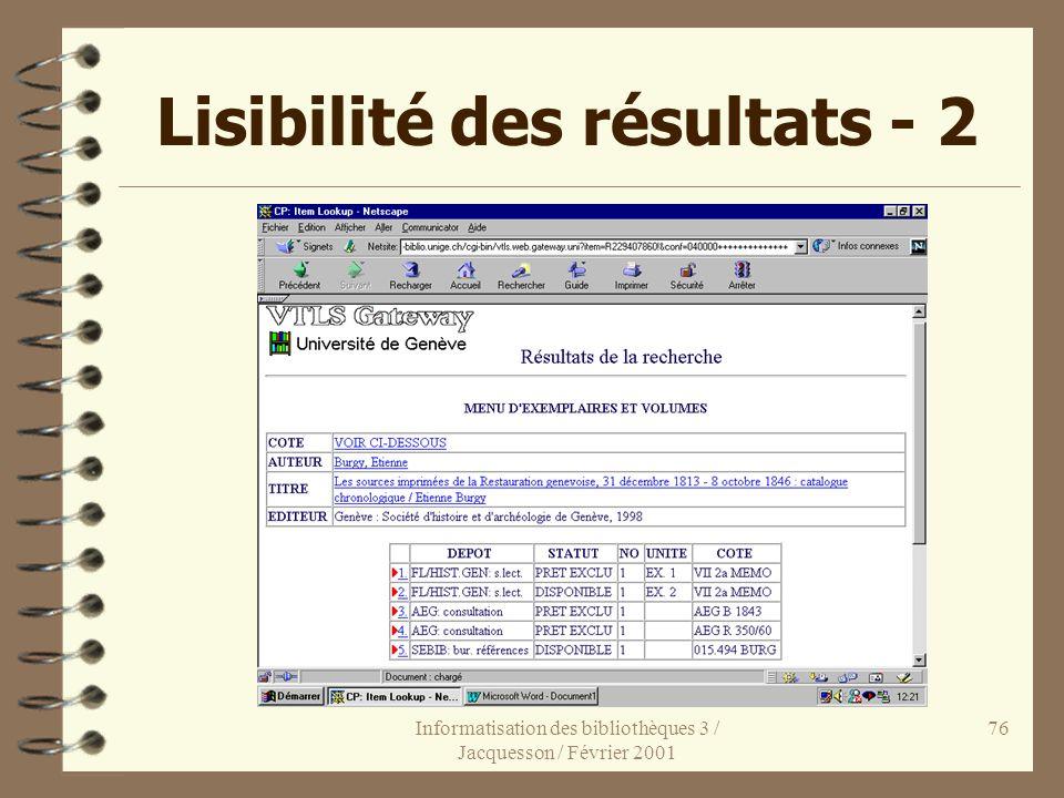 Informatisation des bibliothèques 3 / Jacquesson / Février 2001 76 Lisibilité des résultats - 2