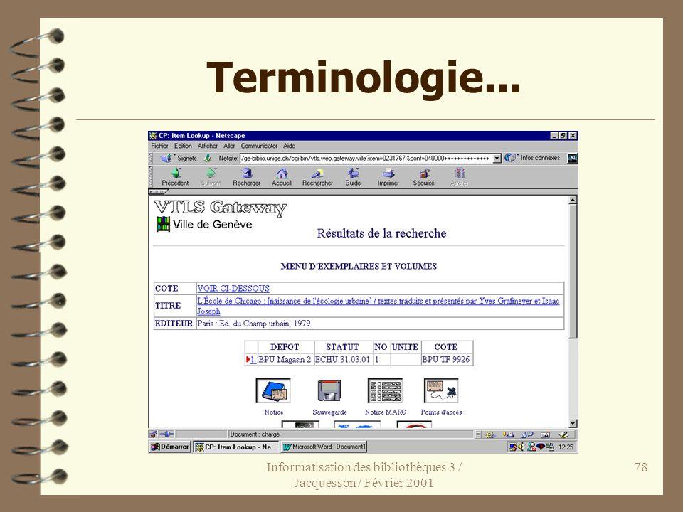 Informatisation des bibliothèques 3 / Jacquesson / Février 2001 78 Terminologie...