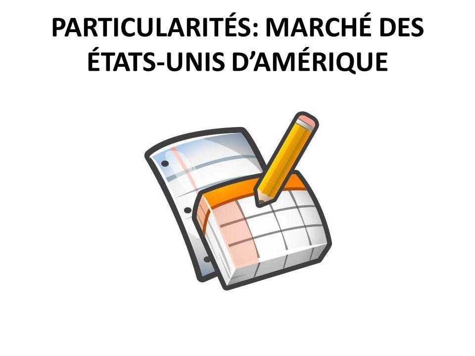 PARTICULARITÉS: MARCHÉ DES ÉTATS-UNIS DAMÉRIQUE