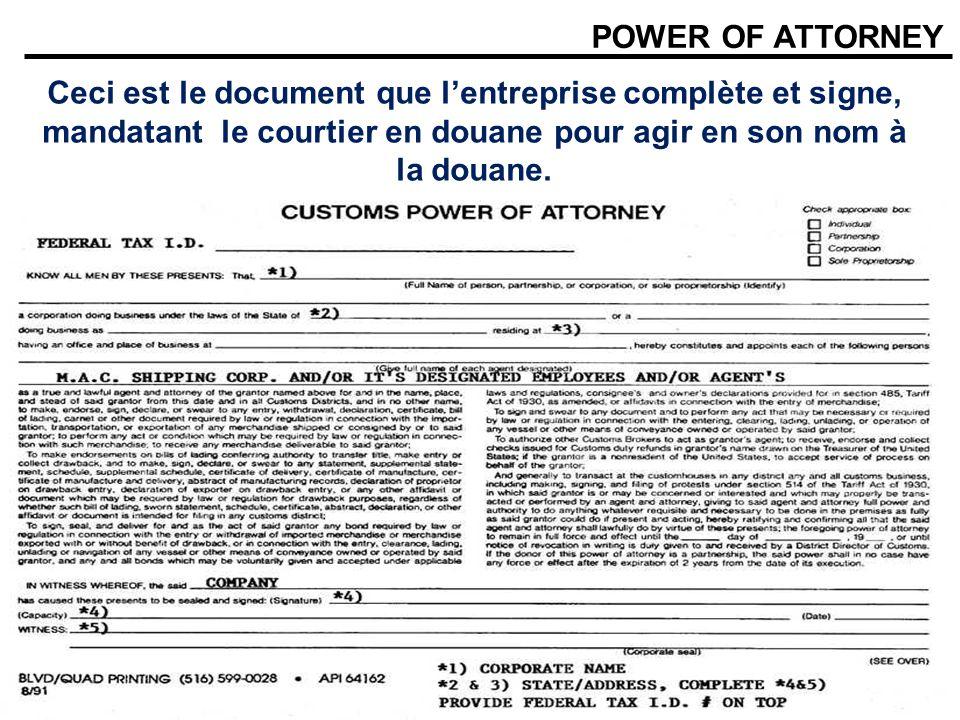 POWER OF ATTORNEY Ceci est le document que lentreprise complète et signe, mandatant le courtier en douane pour agir en son nom à la douane.