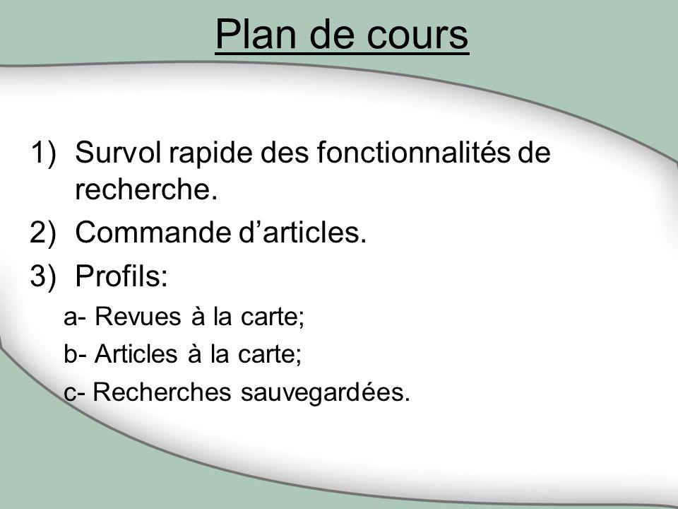Plan de cours 1)Survol rapide des fonctionnalités de recherche.