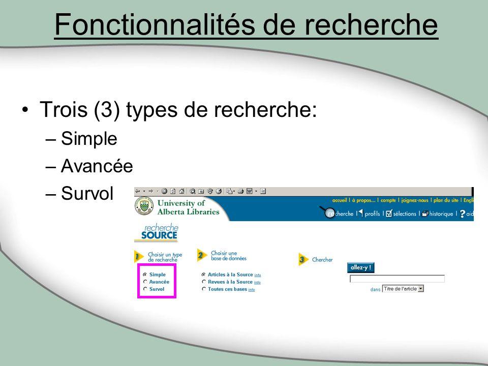 Fonctionnalités de recherche Trois (3) types de recherche: –Simple –Avancée –Survol
