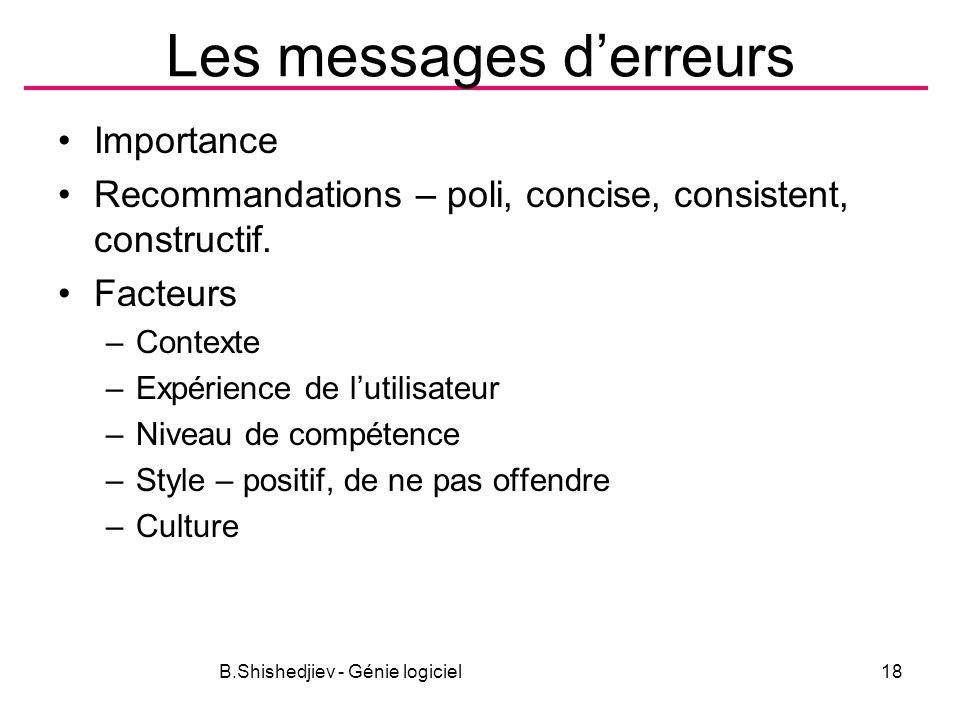 Les messages derreurs Importance Recommandations – poli, concise, consistent, constructif.