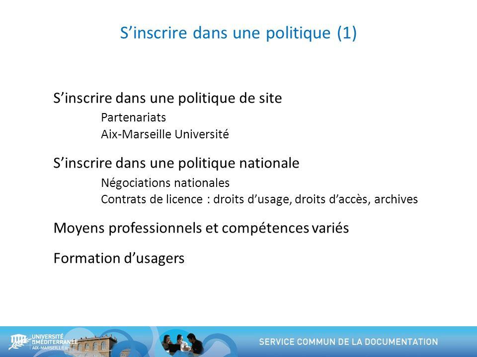 Sinscrire dans une politique (1) Sinscrire dans une politique de site Partenariats Aix-Marseille Université Sinscrire dans une politique nationale Nég