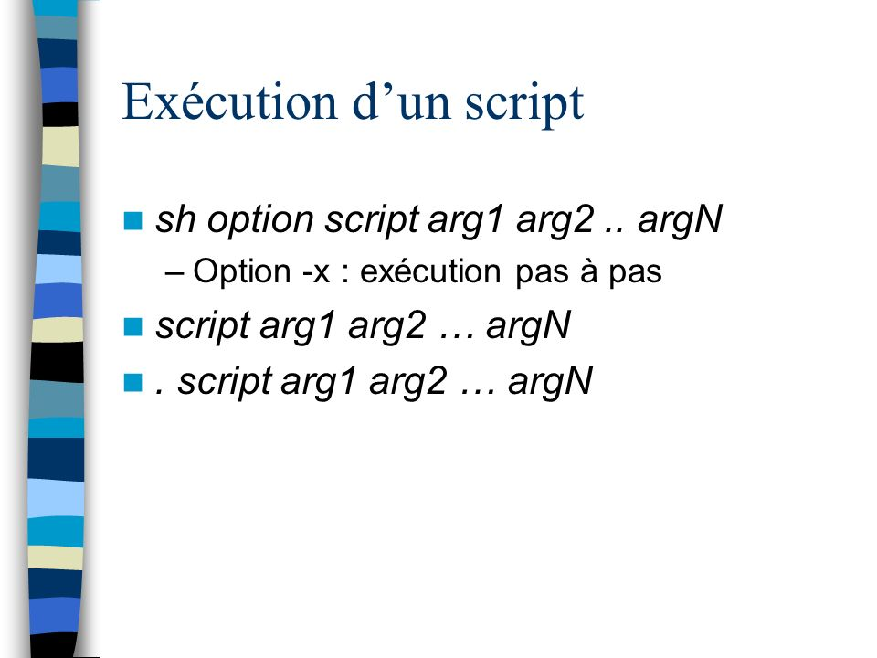 Exécution dun script sh option script arg1 arg2..