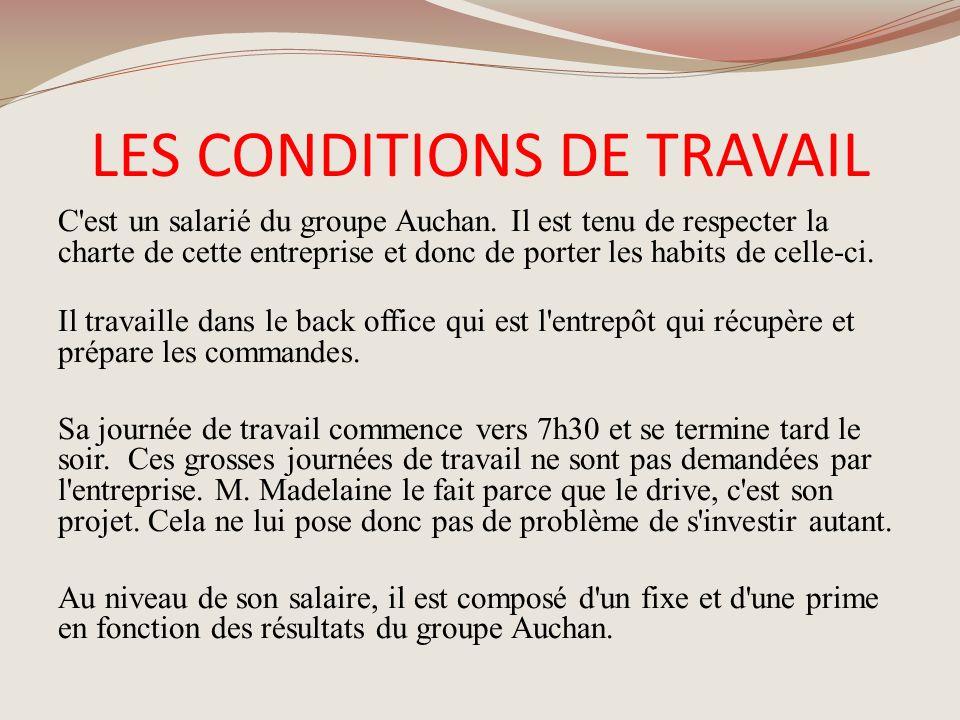 LES CONDITIONS DE TRAVAIL C'est un salarié du groupe Auchan. Il est tenu de respecter la charte de cette entreprise et donc de porter les habits de ce