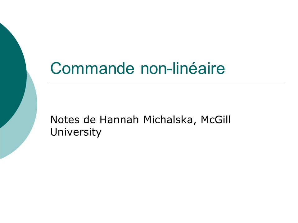 Commande non-linéaire Notes de Hannah Michalska, McGill University