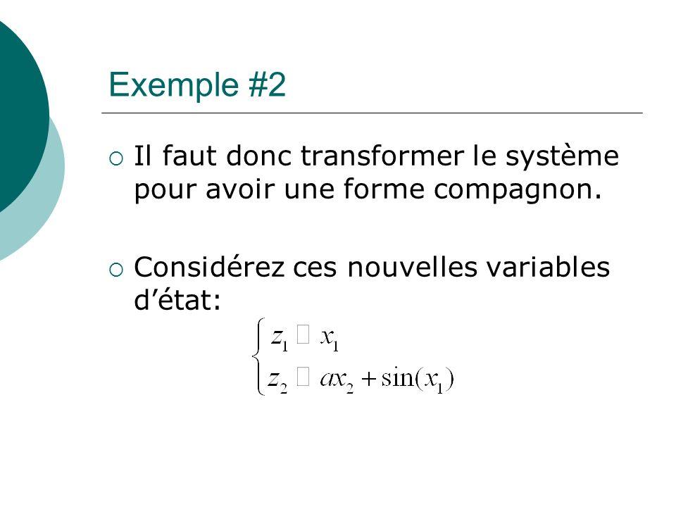 Exemple #2 Il faut donc transformer le système pour avoir une forme compagnon. Considérez ces nouvelles variables détat: