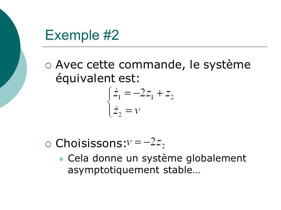 Exemple #2 Avec cette commande, le système équivalent est: Choisissons: Cela donne un système globalement asymptotiquement stable…