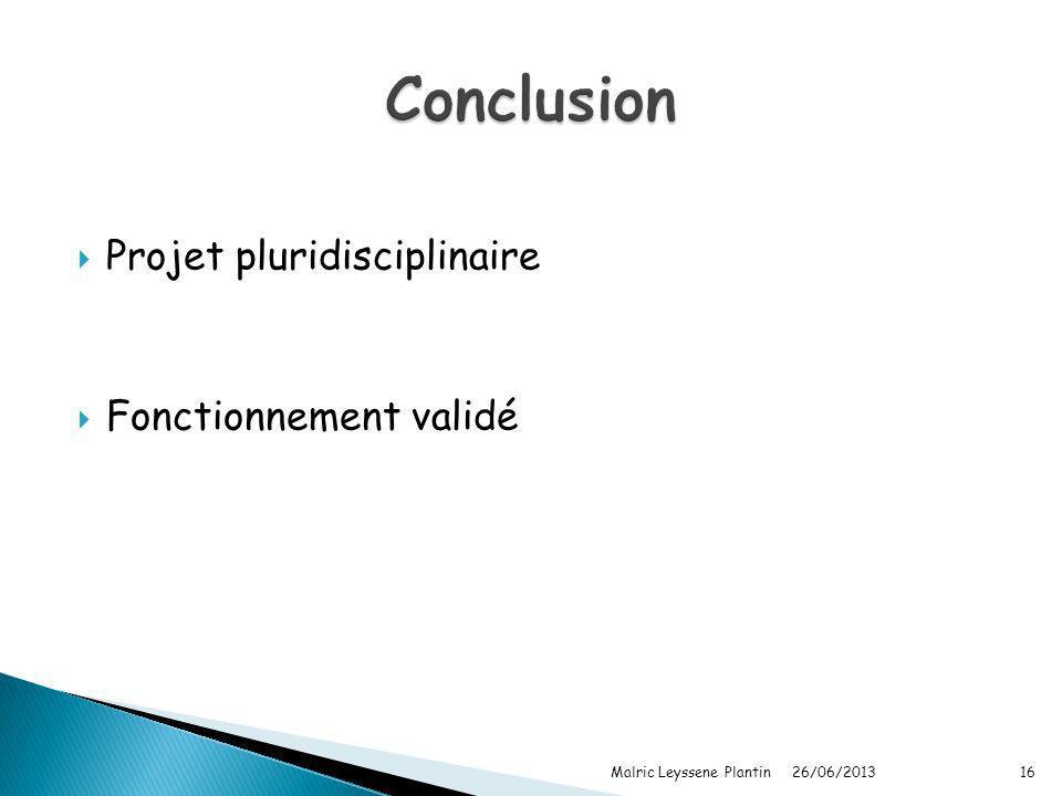 Projet pluridisciplinaire Fonctionnement validé 26/06/2013 Malric Leyssene Plantin16