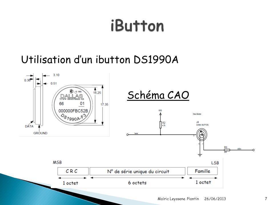 26/06/2013 Malric Leyssene Plantin7 Utilisation dun ibutton DS1990A Schéma CAO