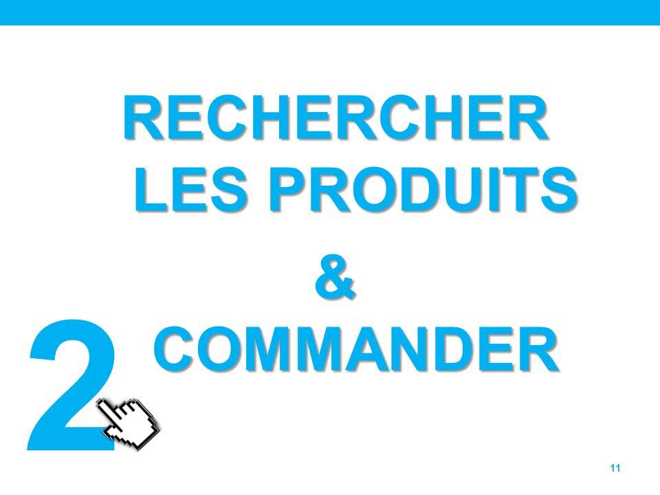 RECHERCHER LES PRODUITS & COMMANDER 11 2