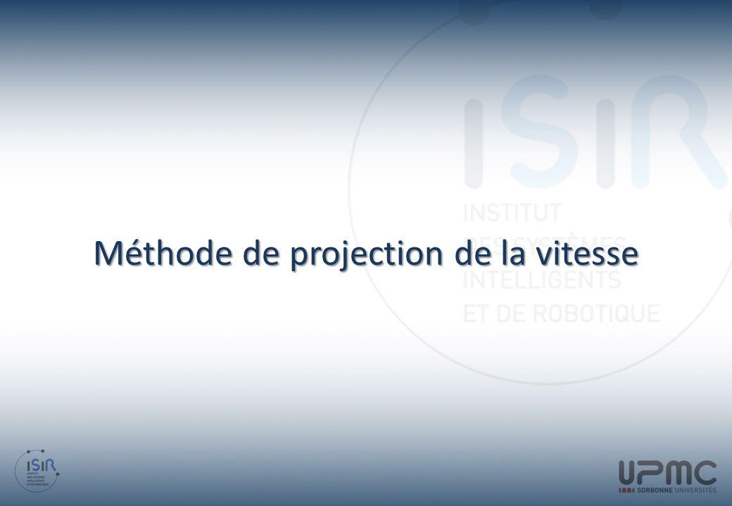 Méthode de projection de la vitesse 35