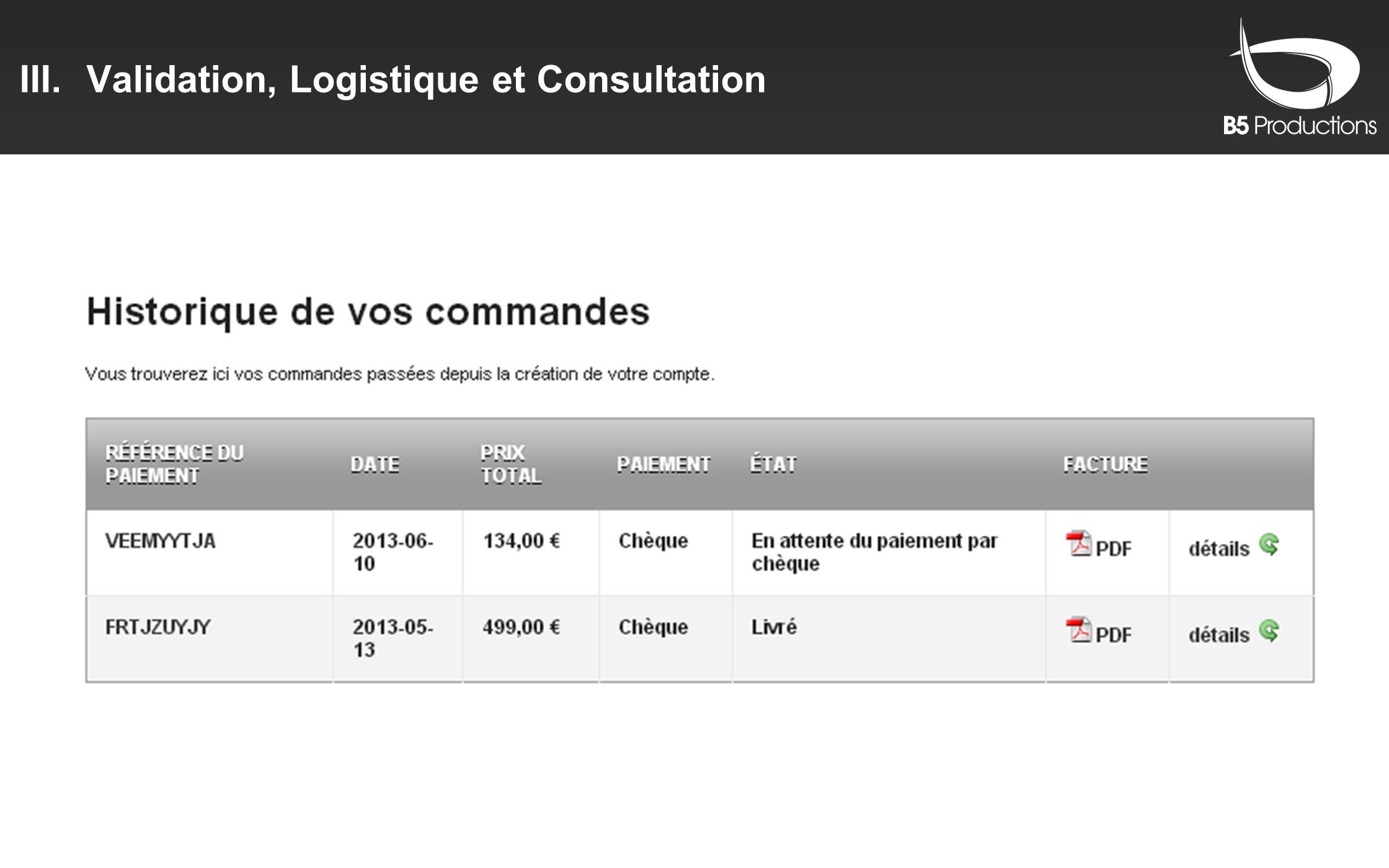 III.Validation, Logistique et Consultation