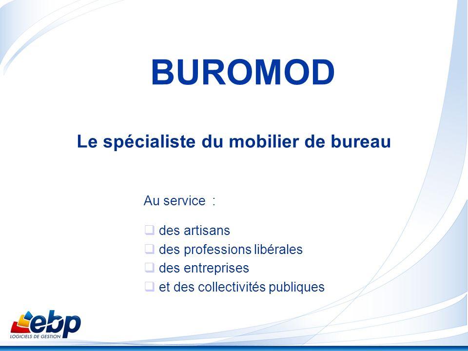 BUROMOD Le spécialiste du mobilier de bureau Au service : des artisans des professions libérales des entreprises et des collectivités publiques