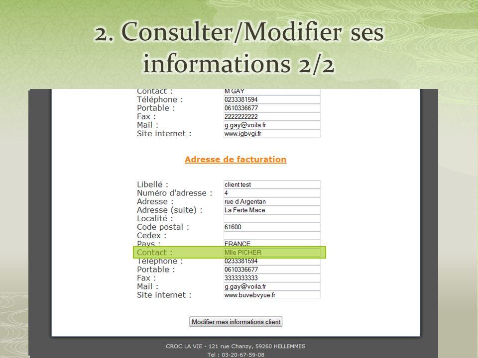 Vos informations apparaissent Vous pouvez désormais les modifier directement Cliquer sur « Modifier mes informations clients »